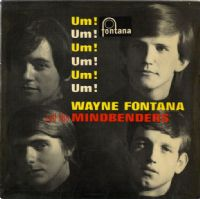 Wayne Fontana and The Mindbenders - Um Um Um Um Um Um (TE 17435)